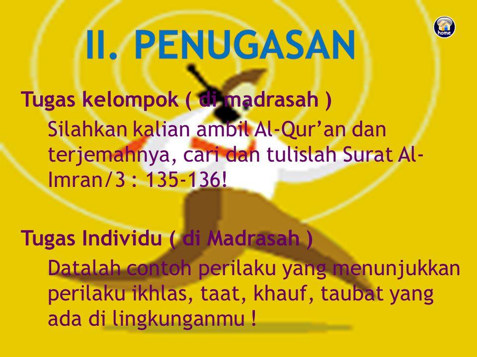II. PENUGASAN Tugas kelompok ( di madrasah )