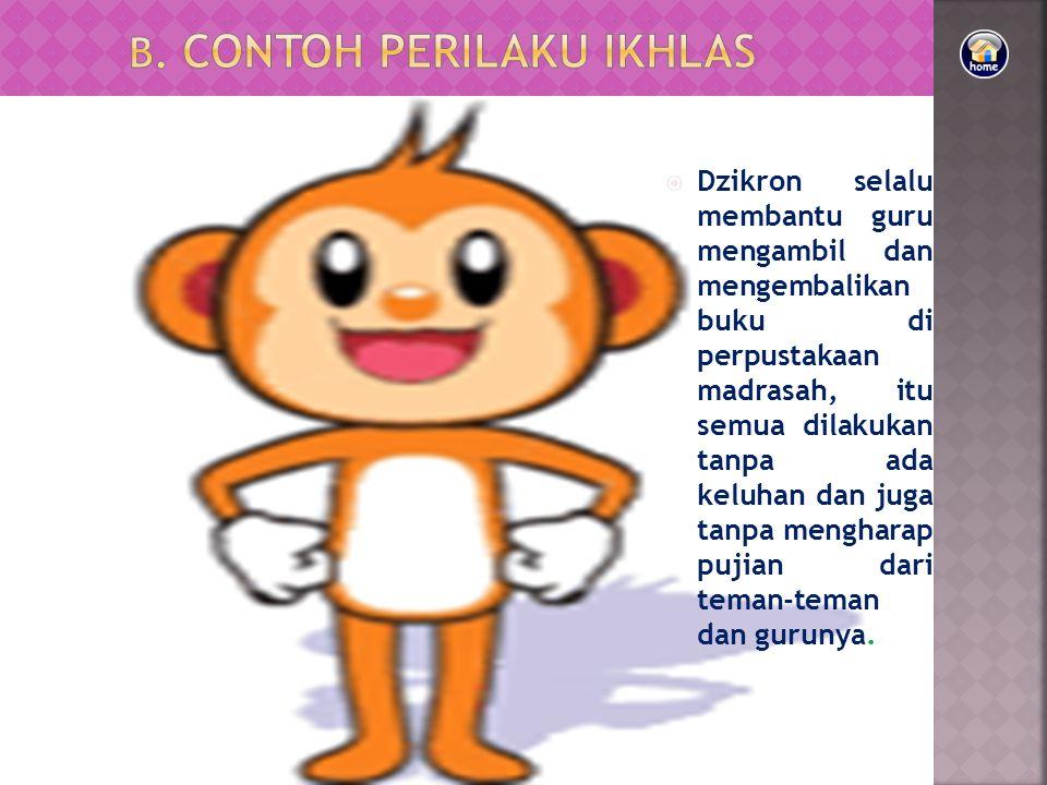 B. CONTOH perilaku Ikhlas
