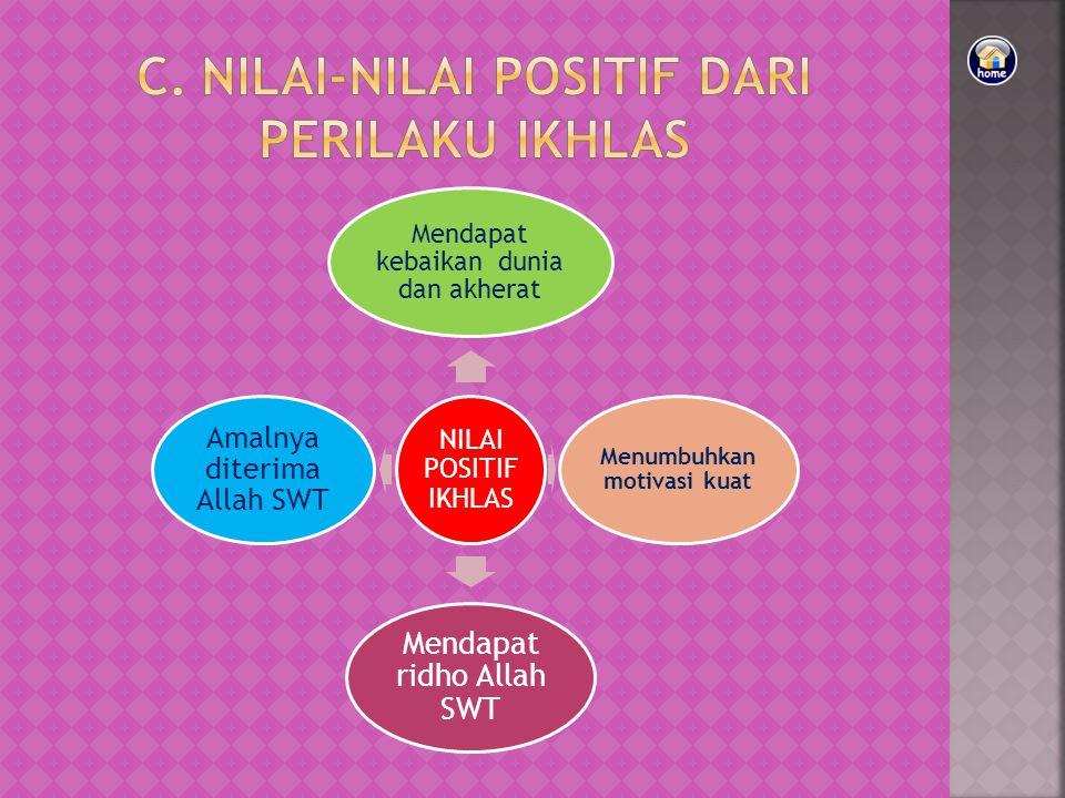 C. Nilai-Nilai Positif dari Perilaku Ikhlas