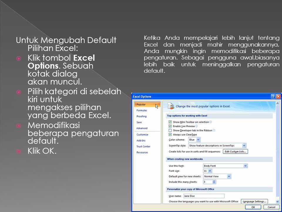 Untuk Mengubah Default Pilihan Excel: