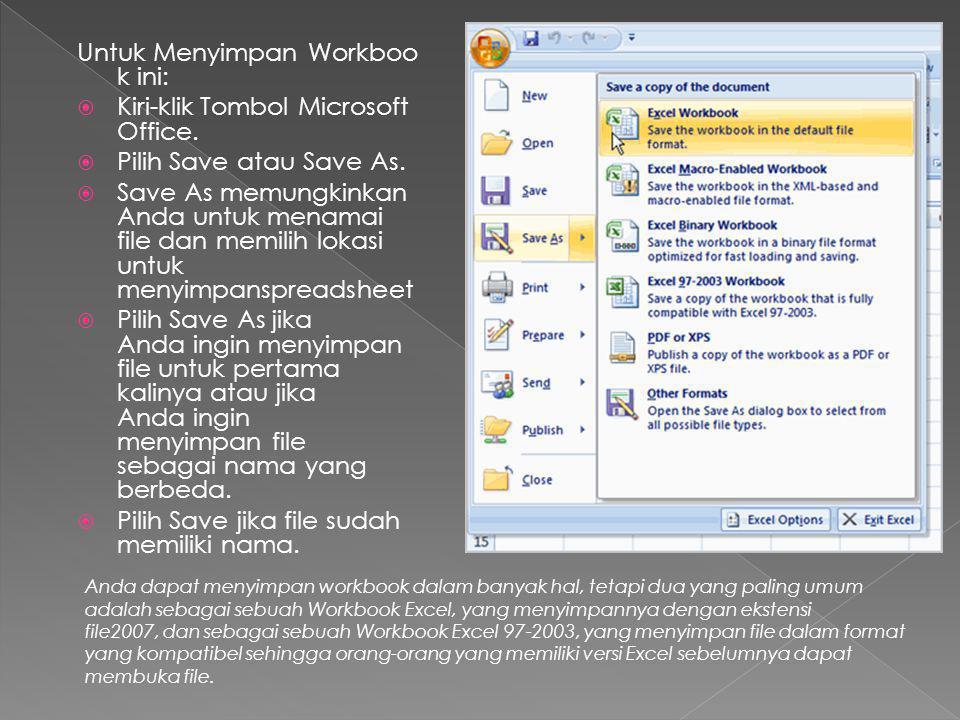 Untuk Menyimpan Workbook ini: Kiri-klik Tombol Microsoft Office.
