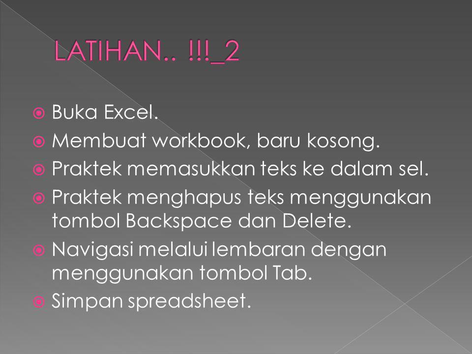 LATIHAN.. !!!_2 Buka Excel. Membuat workbook, baru kosong.