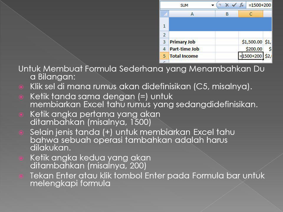 Untuk Membuat Formula Sederhana yang Menambahkan Dua Bilangan: