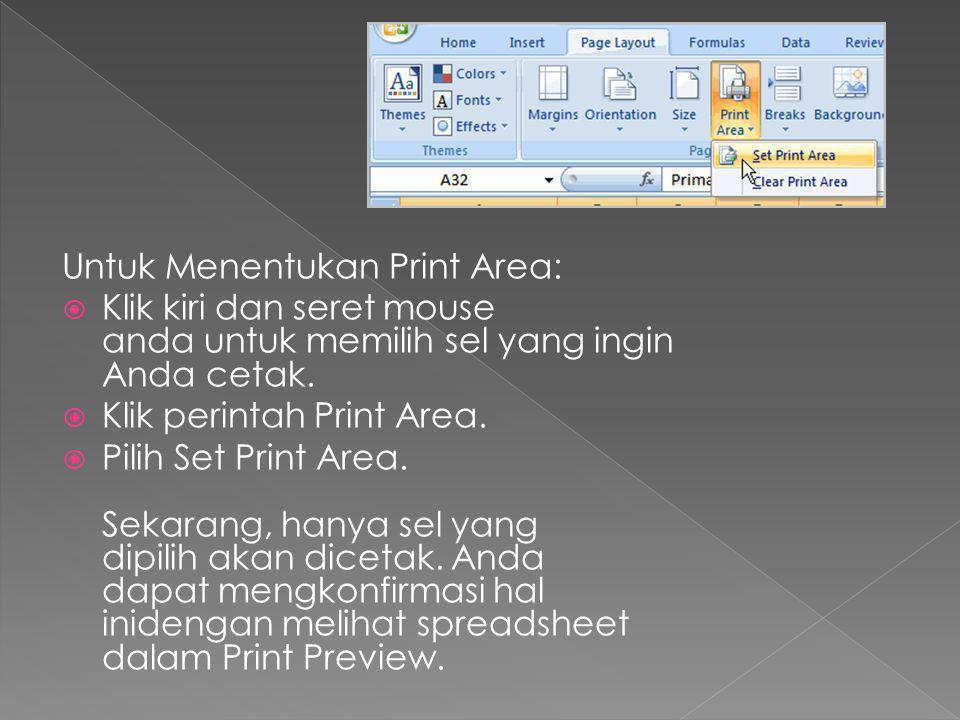 Untuk Menentukan Print Area: