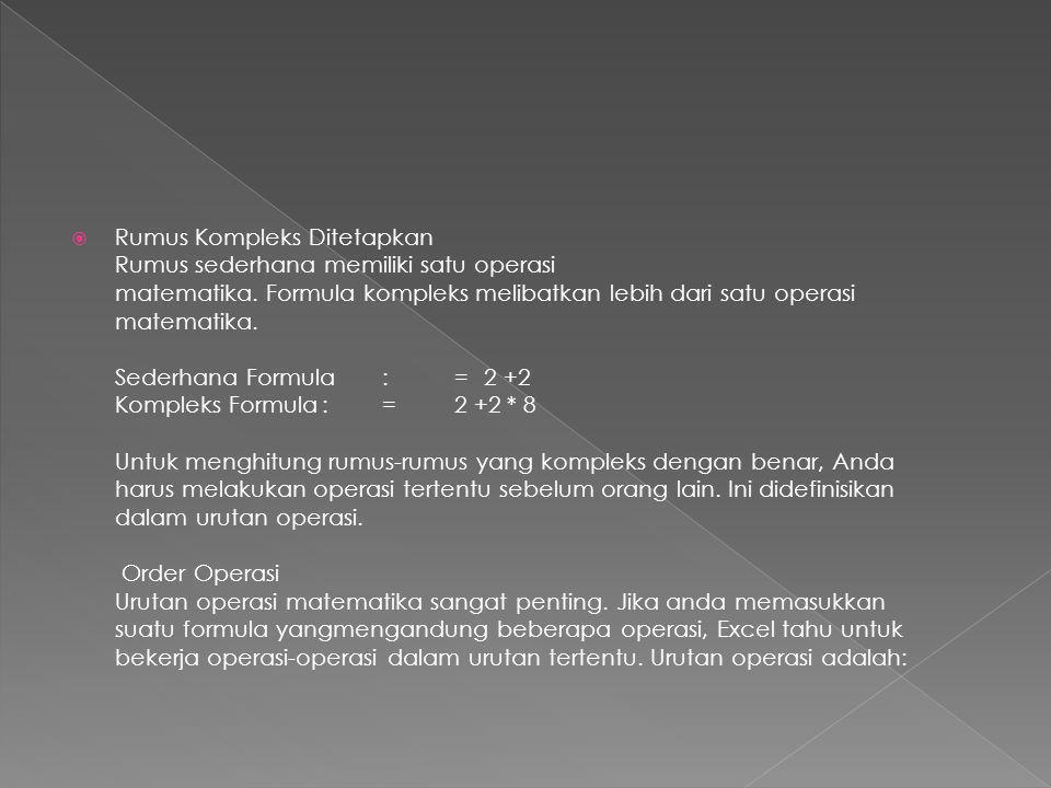 Rumus Kompleks Ditetapkan Rumus sederhana memiliki satu operasi matematika. Formula kompleks melibatkan lebih dari satu operasi matematika.