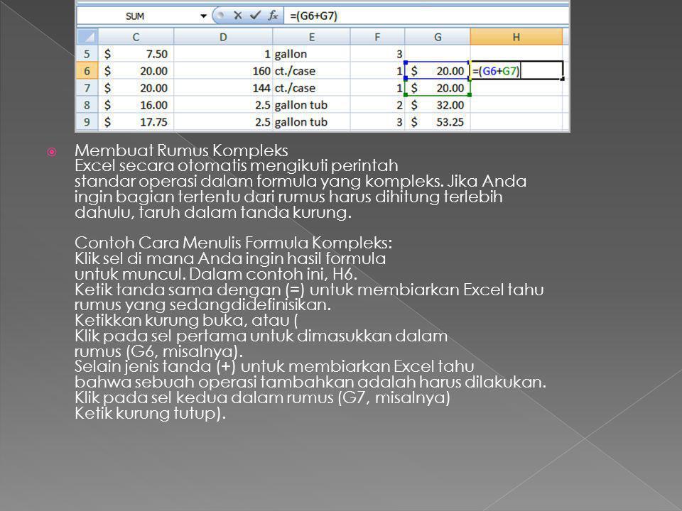 Membuat Rumus Kompleks Excel secara otomatis mengikuti perintah standar operasi dalam formula yang kompleks. Jika Anda ingin bagian tertentu dari rumus harus dihitung terlebih dahulu, taruh dalam tanda kurung.