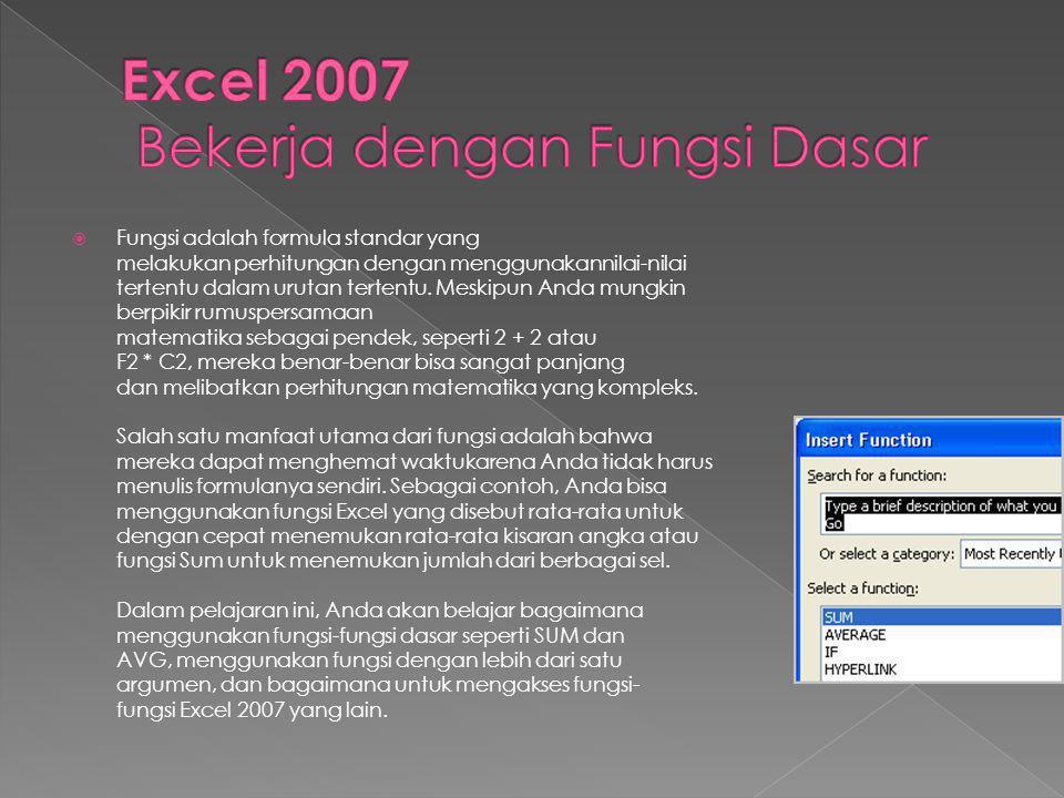 Excel 2007 Bekerja dengan Fungsi Dasar