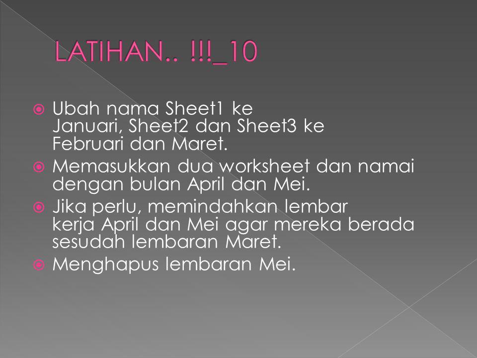 LATIHAN.. !!!_10 Ubah nama Sheet1 ke Januari, Sheet2 dan Sheet3 ke Februari dan Maret.