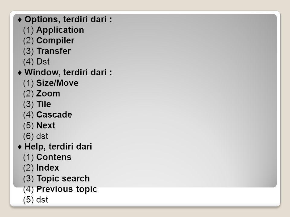 ♦ Options, terdiri dari :