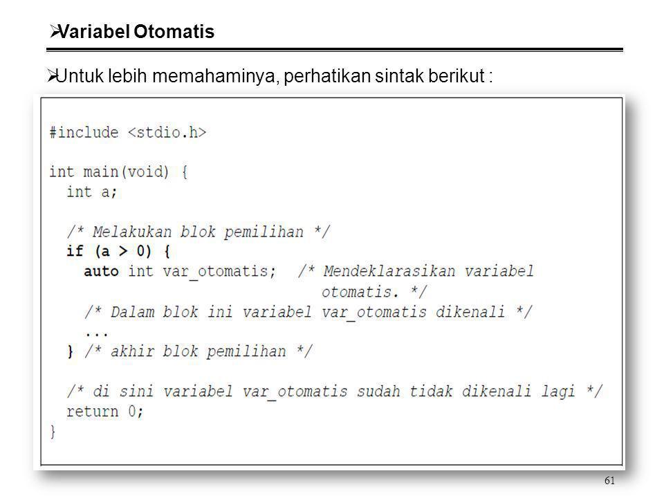 Variabel Otomatis Untuk lebih memahaminya, perhatikan sintak berikut :