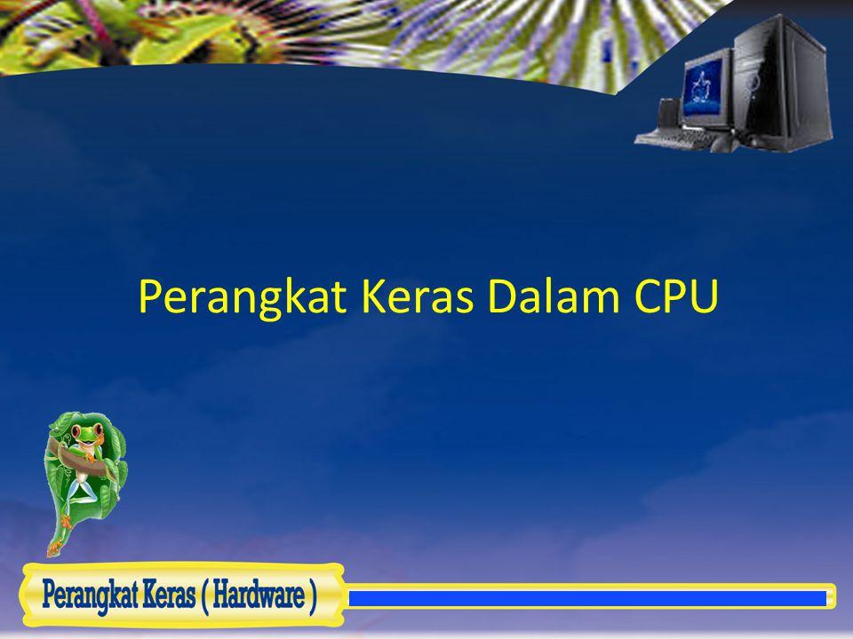 Perangkat Keras Dalam CPU