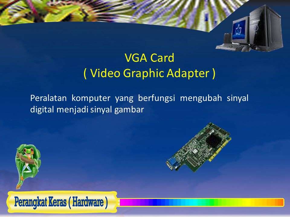 VGA Card ( Video Graphic Adapter )