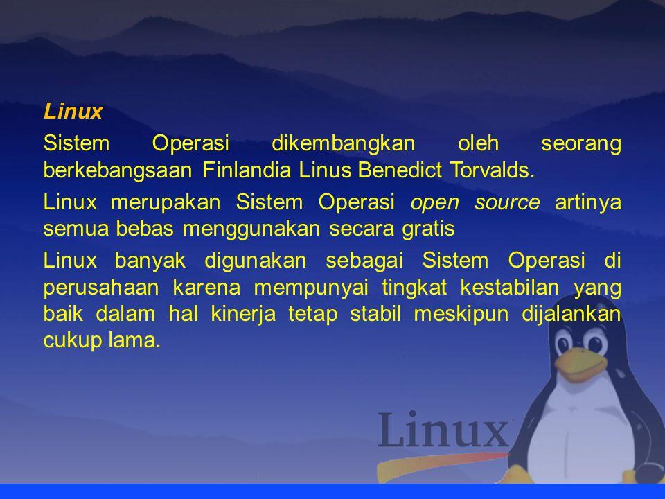 Linux Sistem Operasi dikembangkan oleh seorang berkebangsaan Finlandia Linus Benedict Torvalds.