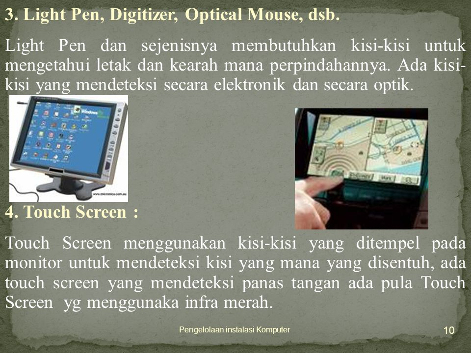 3. Light Pen, Digitizer, Optical Mouse, dsb.