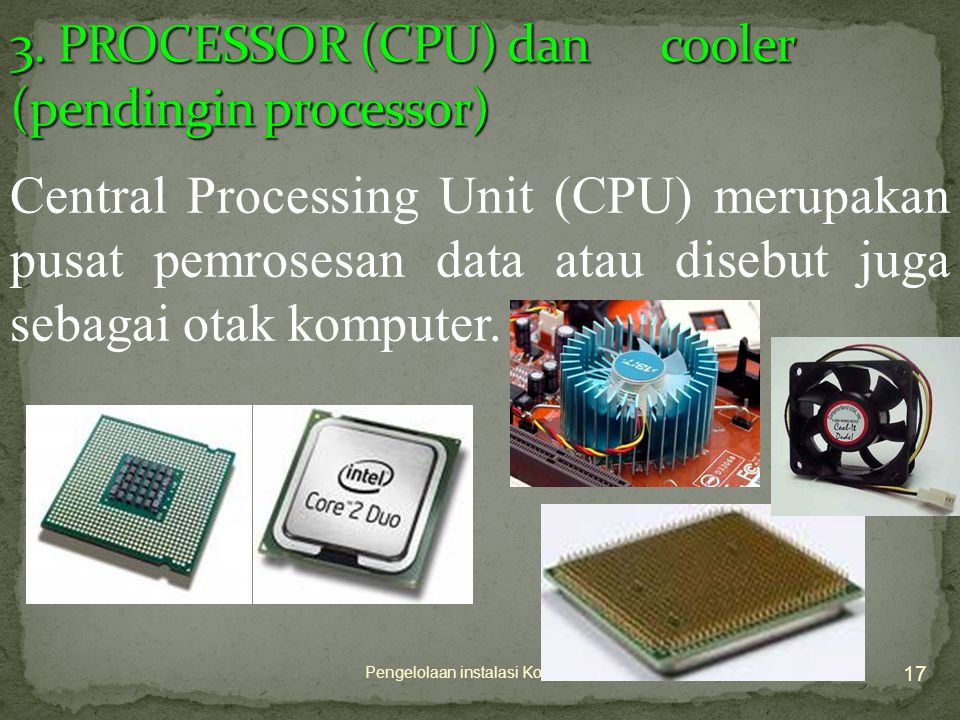3. PROCESSOR (CPU) dan cooler (pendingin processor)