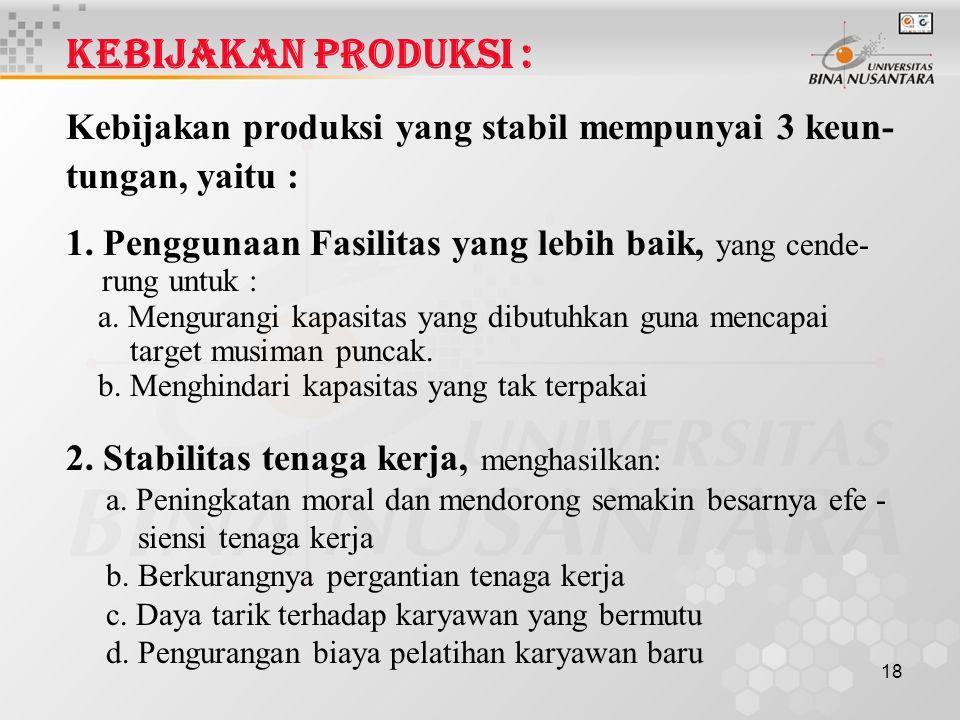 KEBIJAKAN PRODUKSI : Kebijakan produksi yang stabil mempunyai 3 keun-