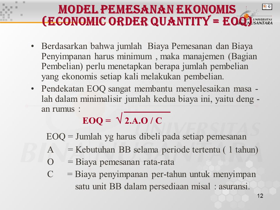 Model Pemesanan Ekonomis (Economic Order Quantity = EOQ)