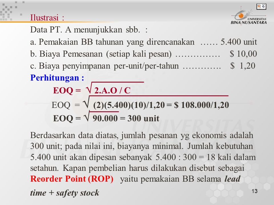 EOQ =  (2)(5.400)(10)/1,20 = $ 108.000/1,20 Ilustrasi :