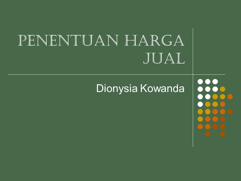 PENENTUAN HARGA JUAL Dionysia Kowanda