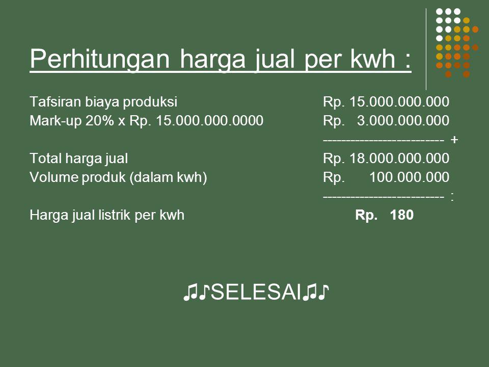 Perhitungan harga jual per kwh :
