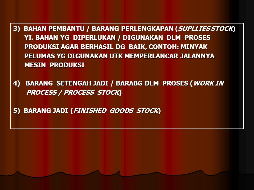 3) BAHAN PEMBANTU / BARANG PERLENGKAPAN (SUPLLIES STOCK)