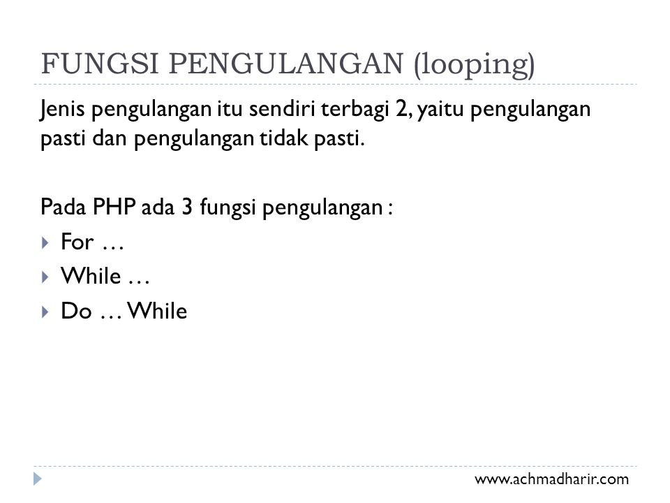 FUNGSI PENGULANGAN (looping)