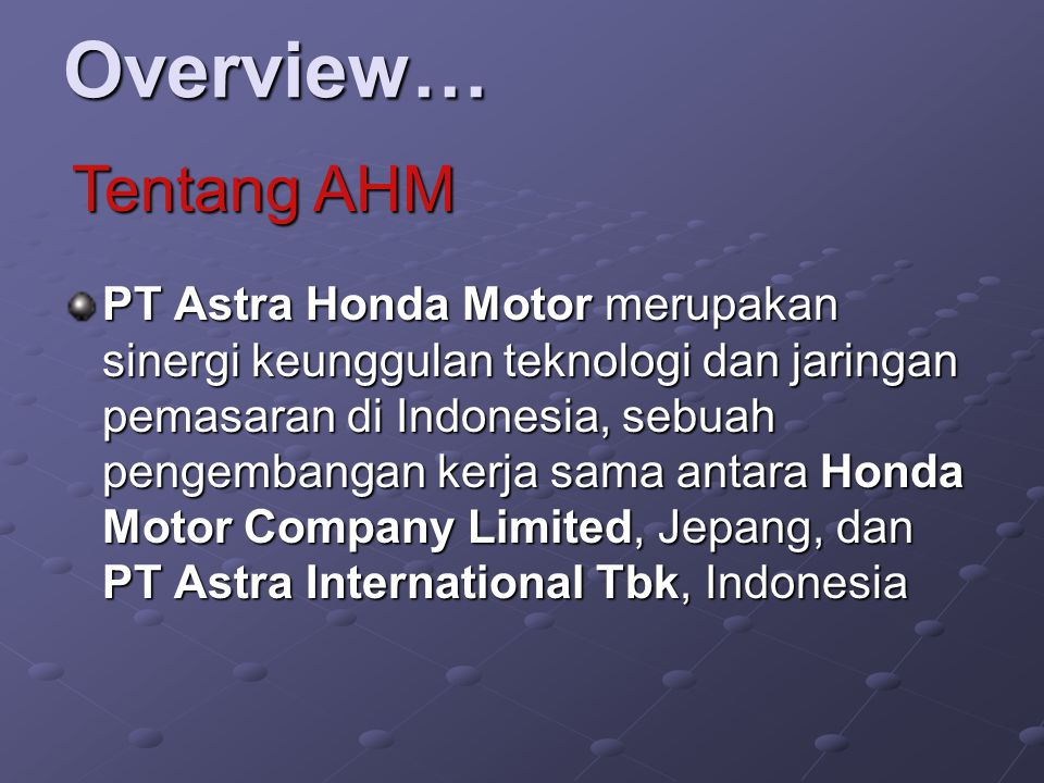 Overview… Tentang AHM.