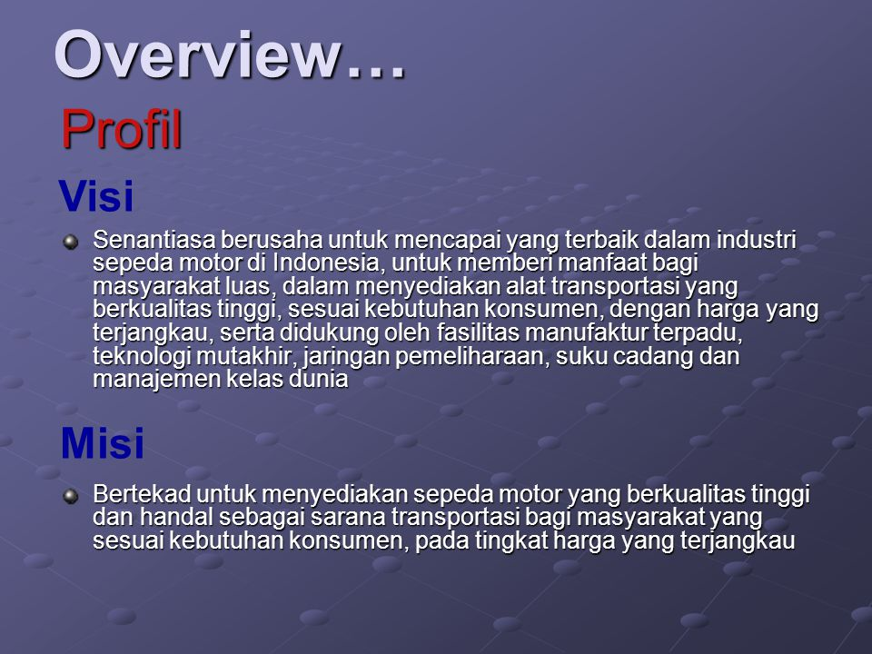 Overview… Profil Visi Misi