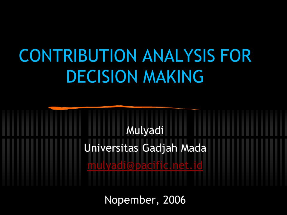 CONTRIBUTION ANALYSIS FOR DECISION MAKING