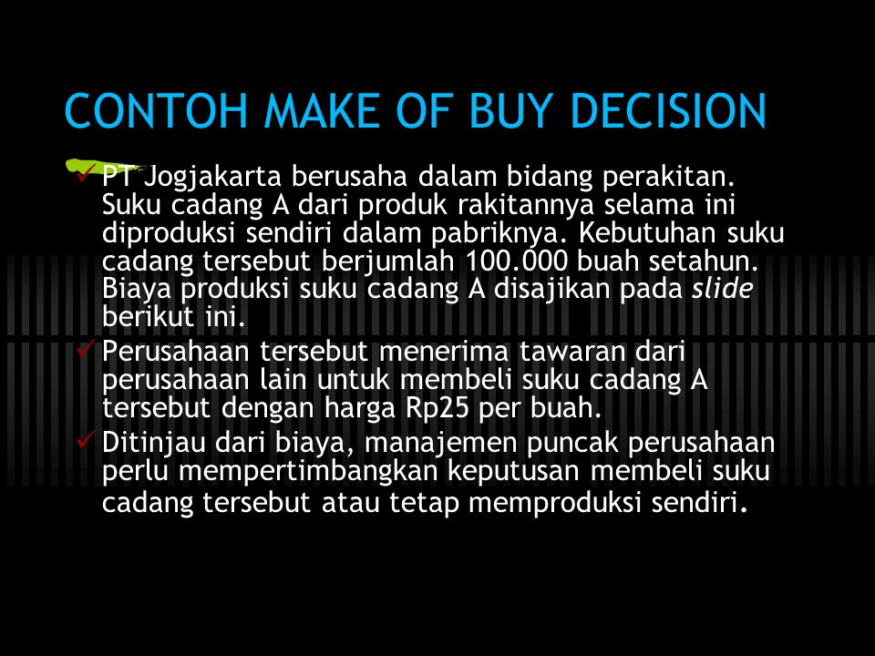 CONTOH MAKE OF BUY DECISION