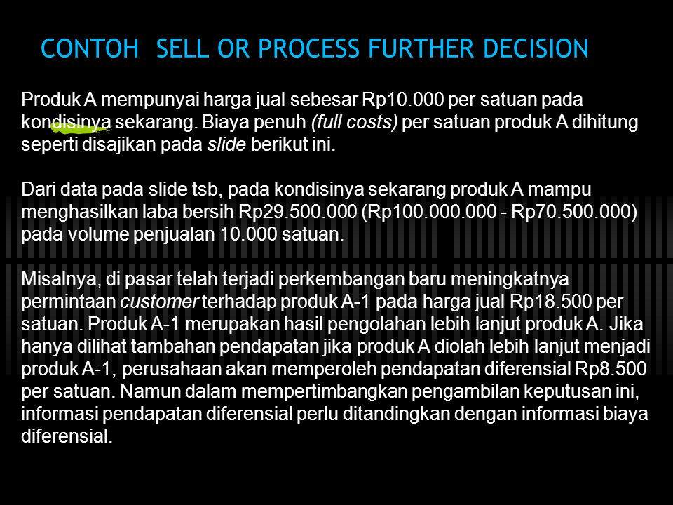 CONTOH SELL OR PROCESS FURTHER DECISION