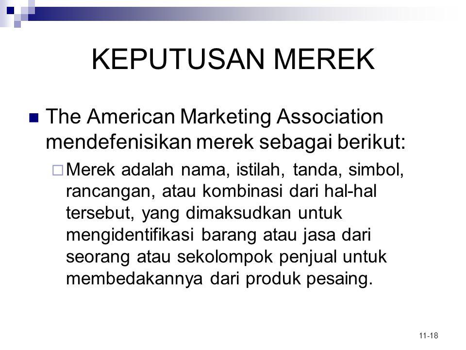 KEPUTUSAN MEREK The American Marketing Association mendefenisikan merek sebagai berikut:
