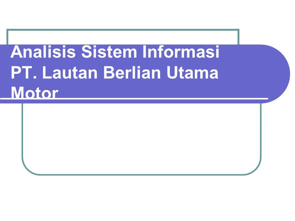Analisis Sistem Informasi PT. Lautan Berlian Utama Motor