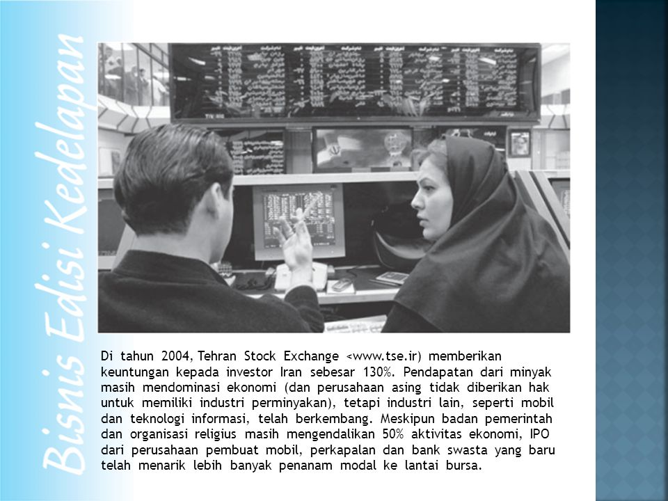 Di tahun 2004, Tehran Stock Exchange <www. tse