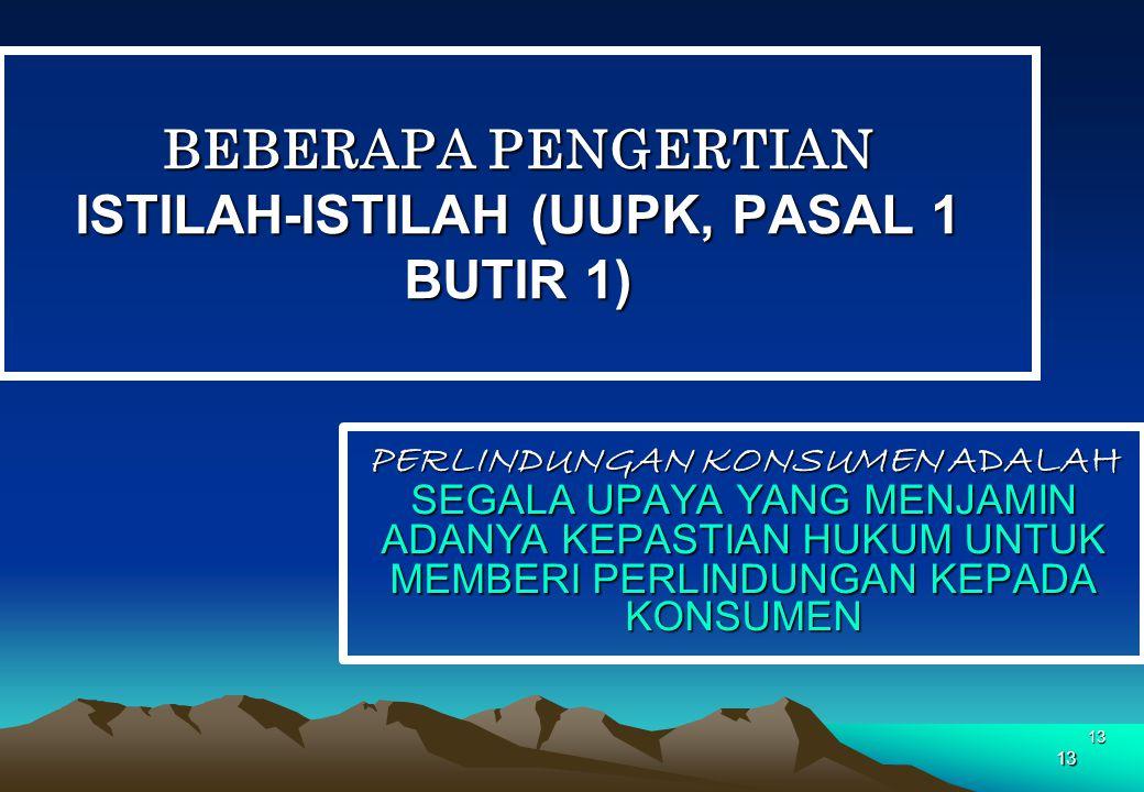 BEBERAPA PENGERTIAN ISTILAH-ISTILAH (UUPK, PASAL 1 BUTIR 1)