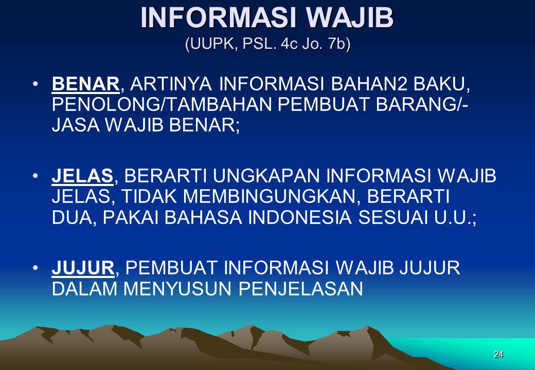 INFORMASI WAJIB (UUPK, PSL. 4c Jo. 7b)