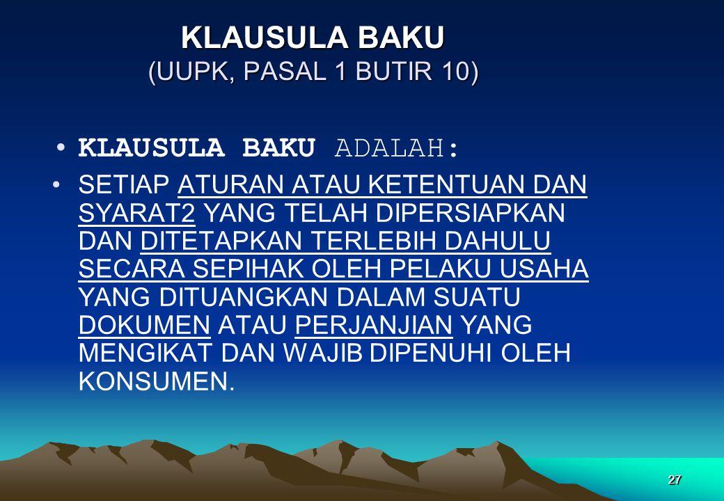 KLAUSULA BAKU (UUPK, PASAL 1 BUTIR 10)