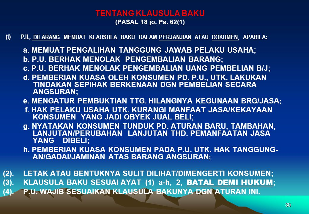 TENTANG KLAUSULA BAKU (PASAL 18 jo. Ps. 62(1) (1) P.U., DILARANG MEMUAT KLAUSULA BAKU DALAM PERJANJIAN ATAU DOKUMEN, APABILA: