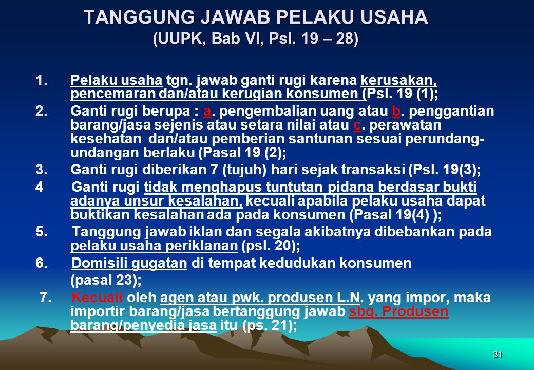 TANGGUNG JAWAB PELAKU USAHA (UUPK, Bab VI, Psl. 19 – 28)