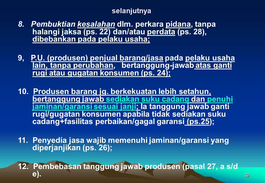 12. Pembebasan tanggung jawab produsen (pasal 27, a s/d e).