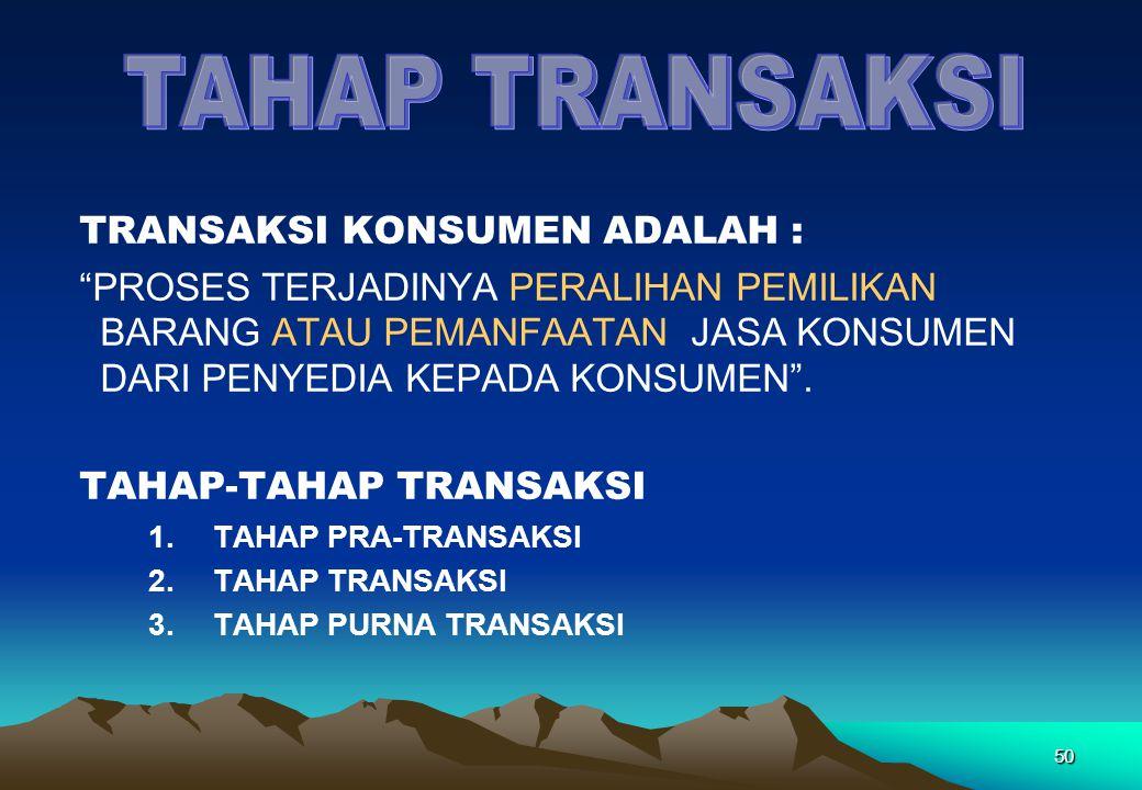 TAHAP TRANSAKSI TRANSAKSI KONSUMEN ADALAH :