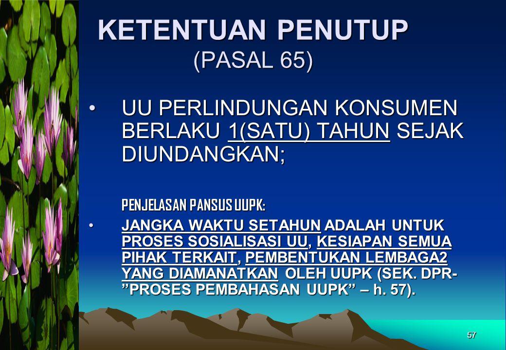 KETENTUAN PENUTUP (PASAL 65)