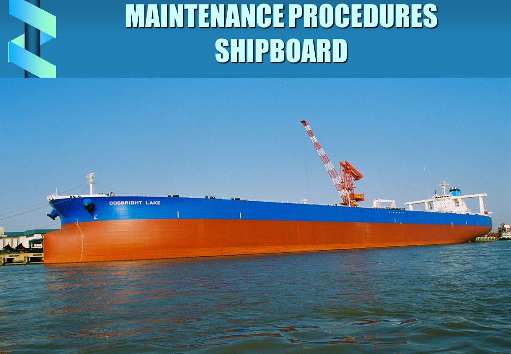 MAINTENANCE PROCEDURES SHIPBOARD