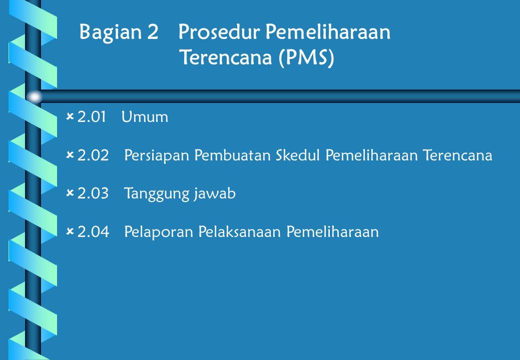 Bagian 2 Prosedur Pemeliharaan Terencana (PMS)