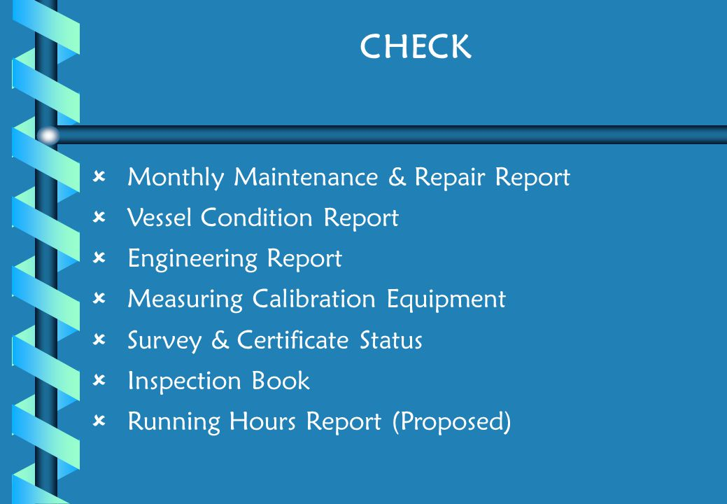 CHECK Monthly Maintenance & Repair Report Vessel Condition Report