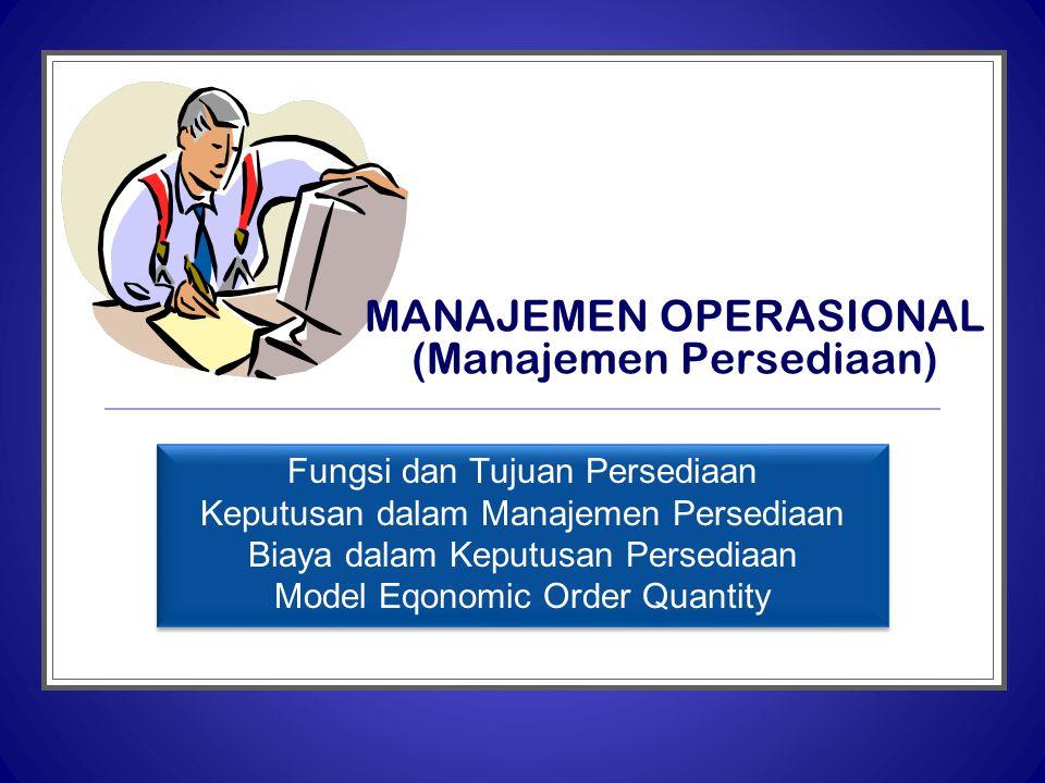 MANAJEMEN OPERASIONAL (Manajemen Persediaan)