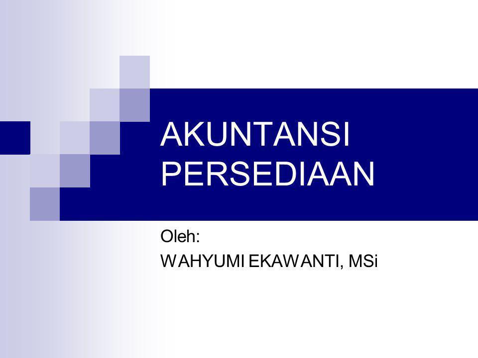 Oleh: WAHYUMI EKAWANTI, MSi