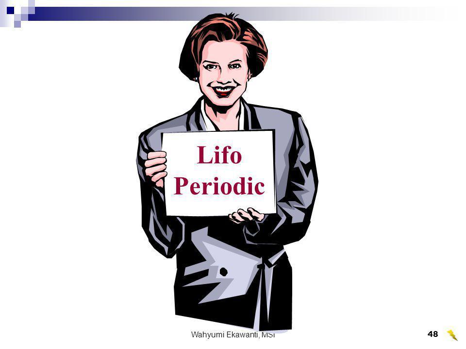 Lifo Periodic Wahyumi Ekawanti, MSi