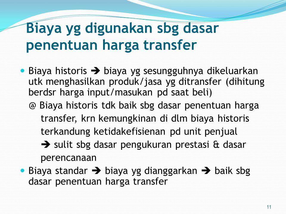 Biaya yg digunakan sbg dasar penentuan harga transfer