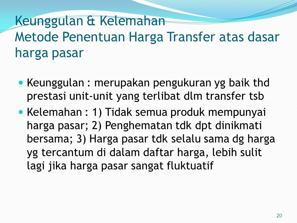 Keunggulan & Kelemahan Metode Penentuan Harga Transfer atas dasar harga pasar
